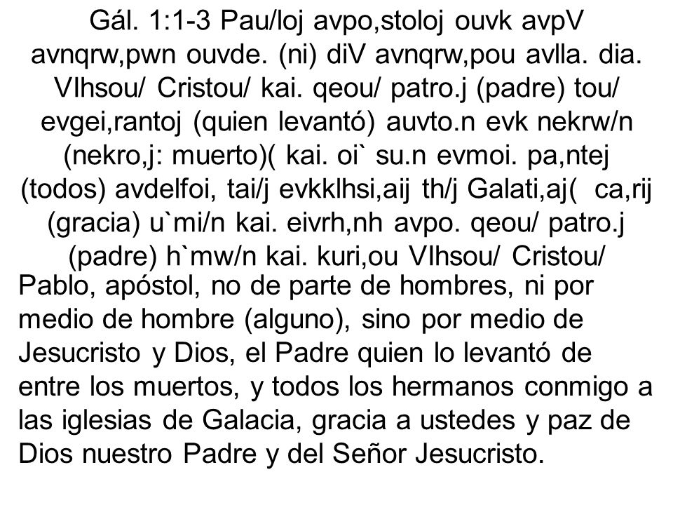 Gál. 1:1-3 Pau/loj avpo,stoloj ouvk avpV avnqrw,pwn ouvde