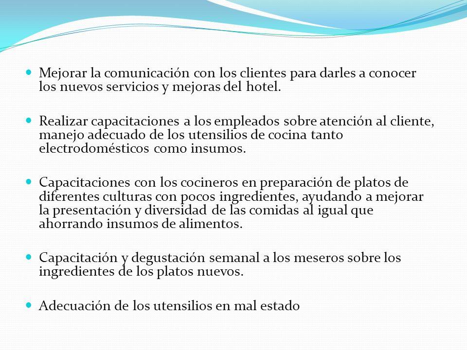 Mejorar la comunicación con los clientes para darles a conocer los nuevos servicios y mejoras del hotel.