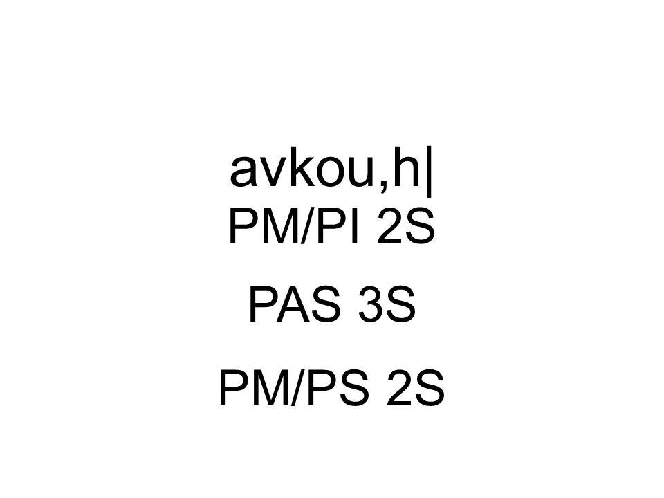 avkou,h| PM/PI 2S PAS 3S PM/PS 2S