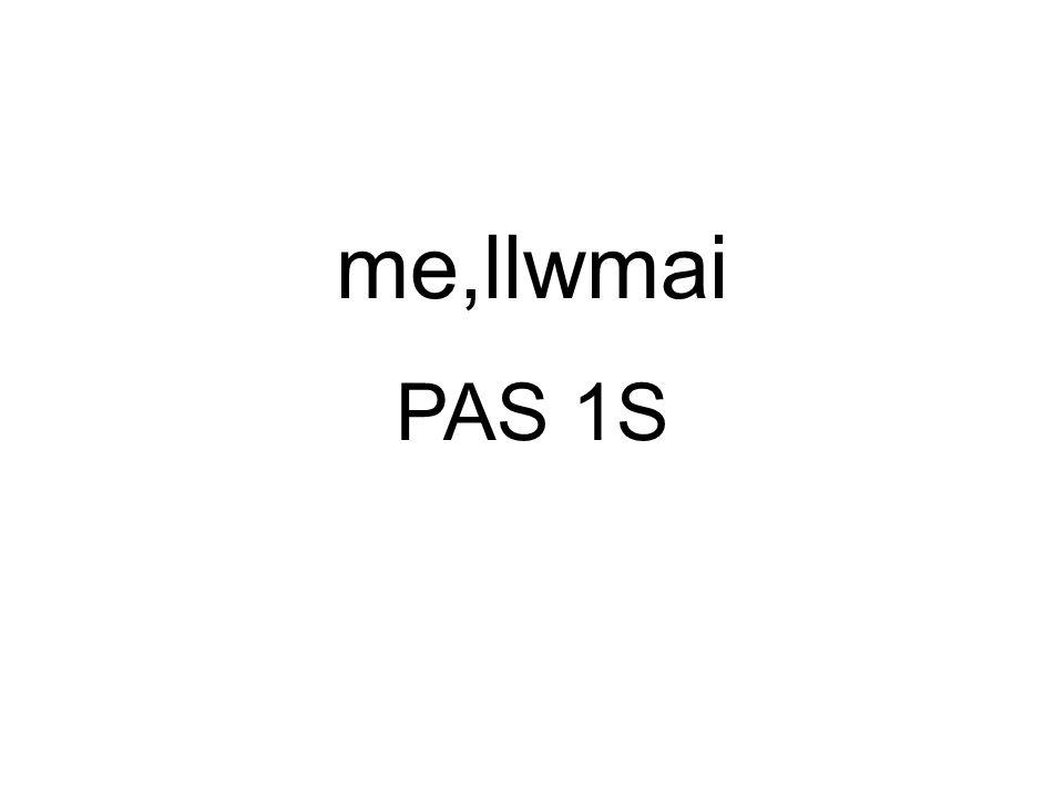 me,llwmai PAS 1S