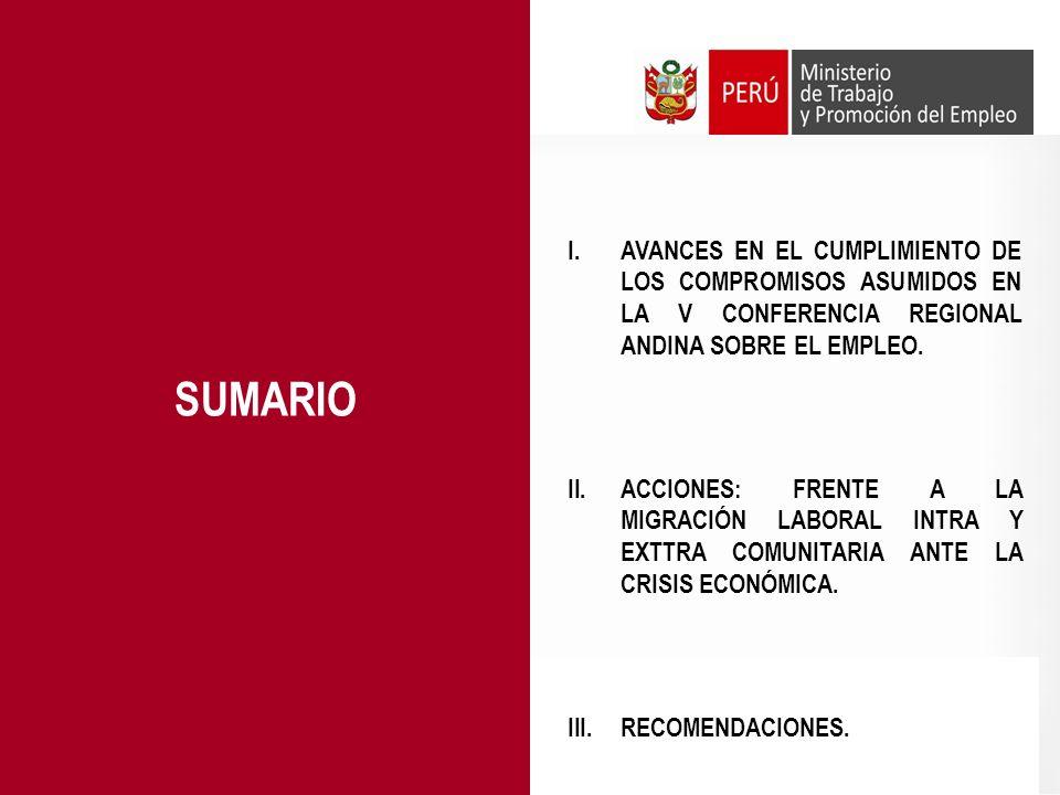 SUMARIOAVANCES EN EL CUMPLIMIENTO DE LOS COMPROMISOS ASUMIDOS EN LA V CONFERENCIA REGIONAL ANDINA SOBRE EL EMPLEO.