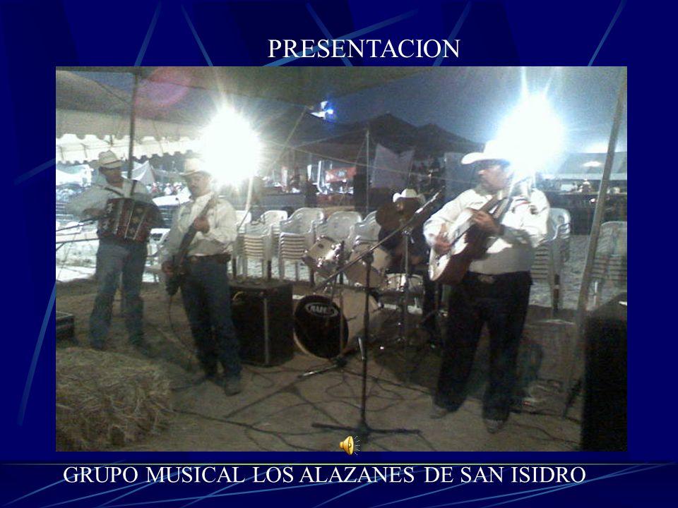 PRESENTACION GRUPO MUSICAL LOS ALAZANES DE SAN ISIDRO