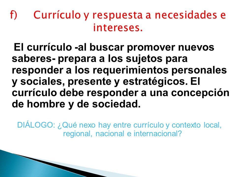 f) Currículo y respuesta a necesidades e intereses.