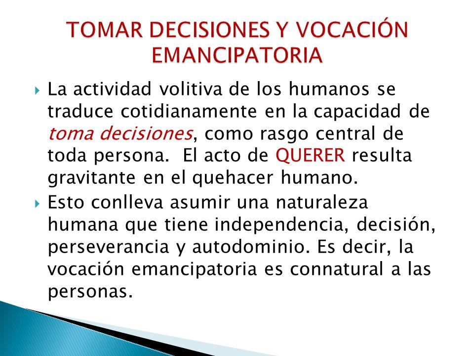TOMAR DECISIONES Y VOCACIÓN EMANCIPATORIA