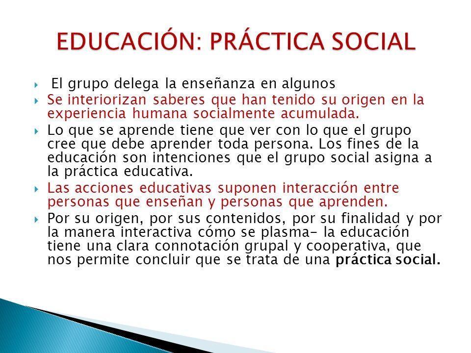 EDUCACIÓN: PRÁCTICA SOCIAL