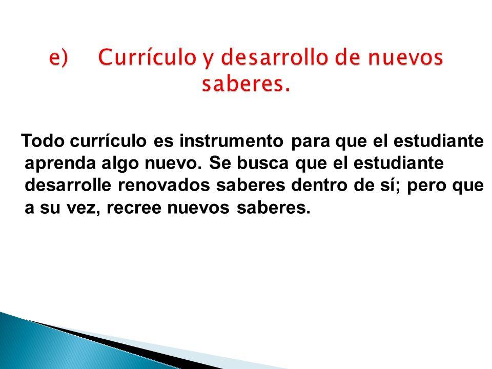 e) Currículo y desarrollo de nuevos saberes.