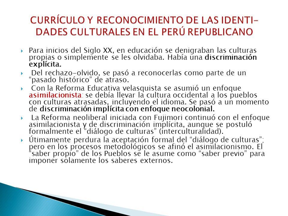 CURRÍCULO Y RECONOCIMIENTO DE LAS IDENTI-DADES CULTURALES EN EL PERÚ REPUBLICANO