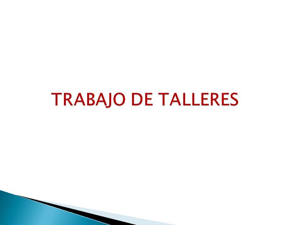 TRABAJO DE TALLERES