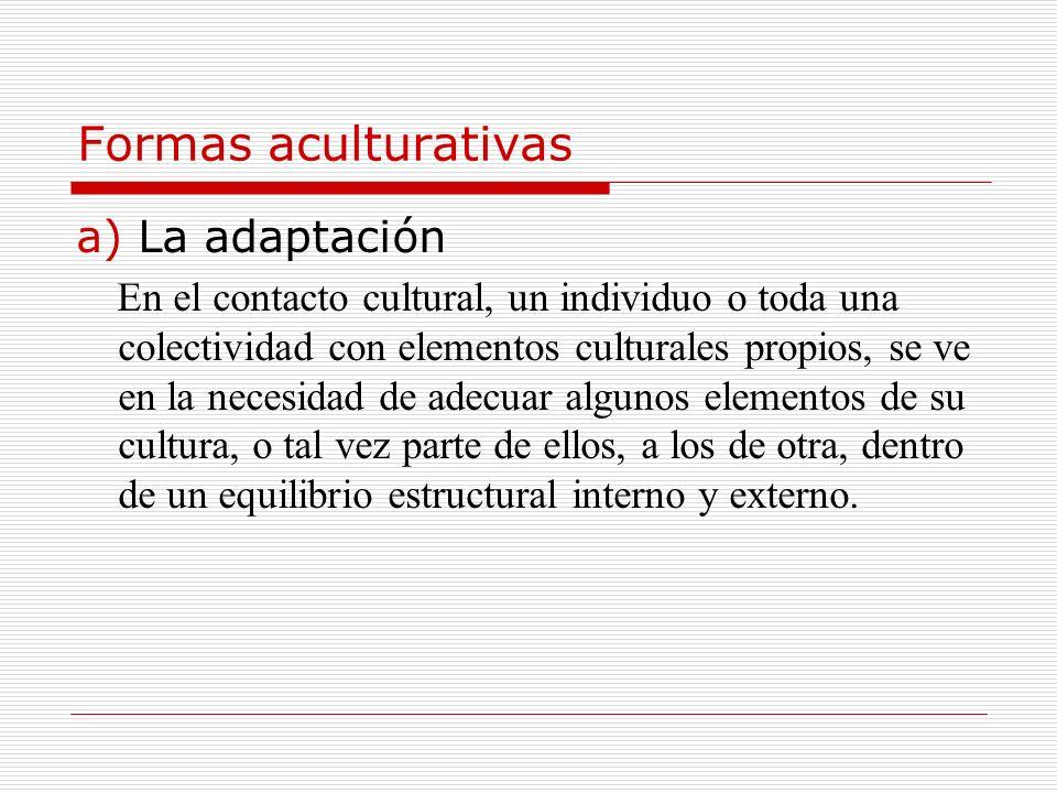 Formas aculturativas La adaptación