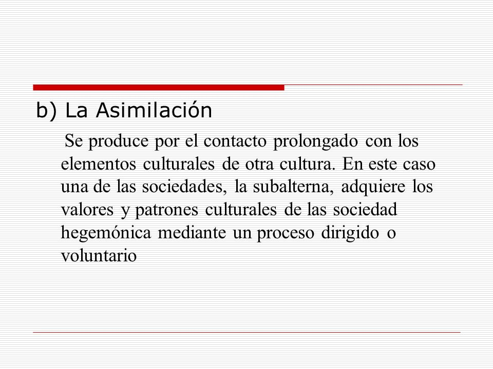 b) La Asimilación