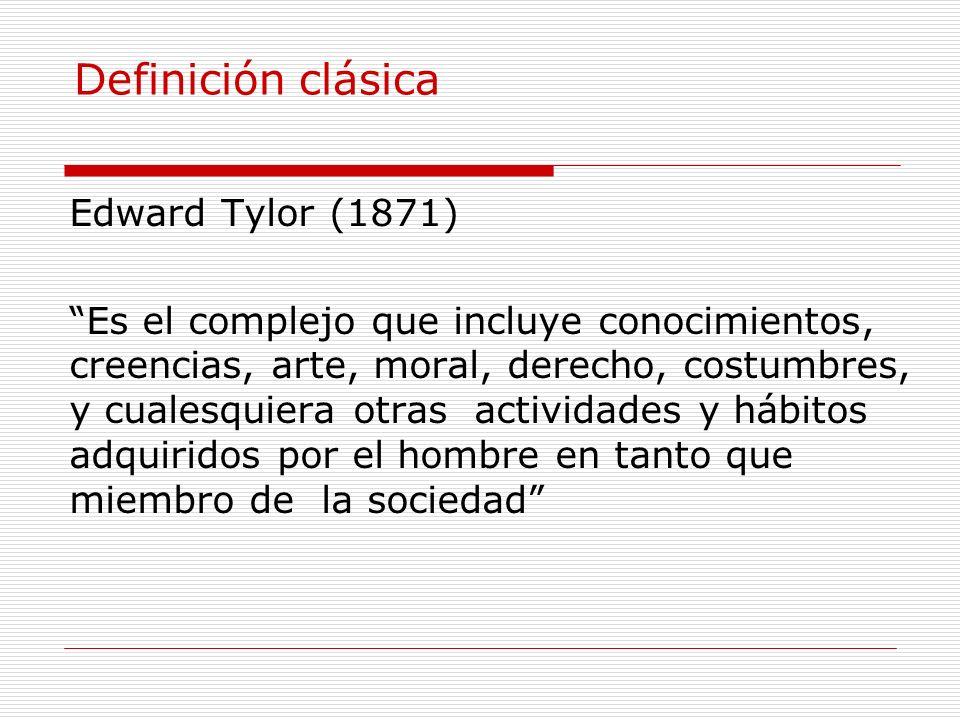 Definición clásica Edward Tylor (1871)