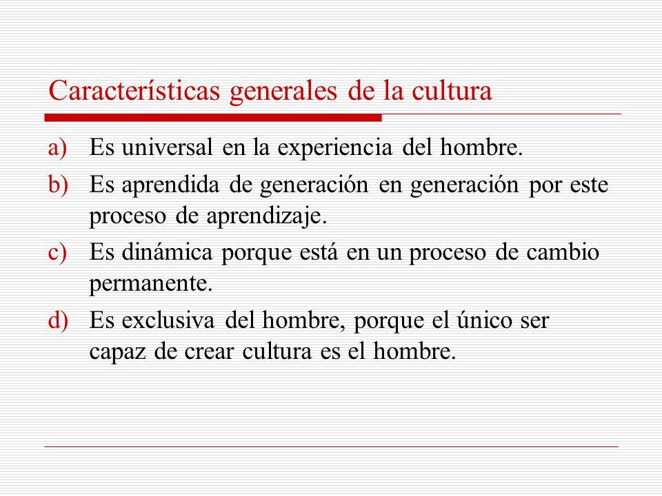 Características generales de la cultura