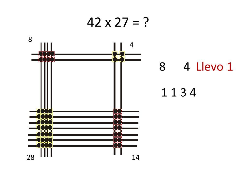 42 x 27 = 8 4 8 4 Llevo 1 1 1 3 4 28 14