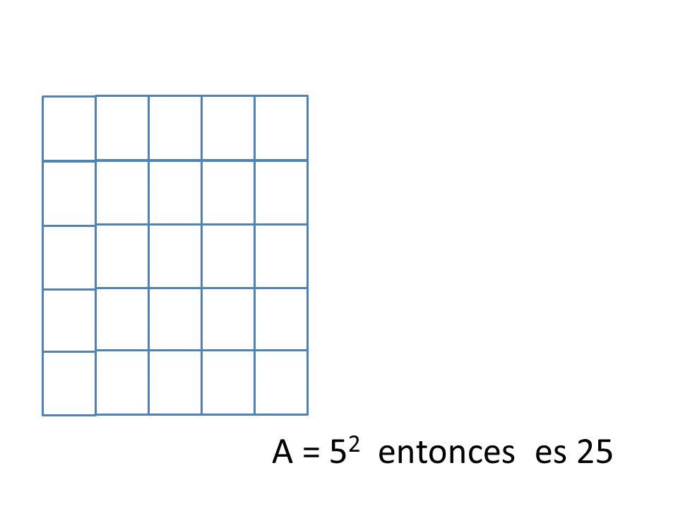 A = 52 entonces es 25
