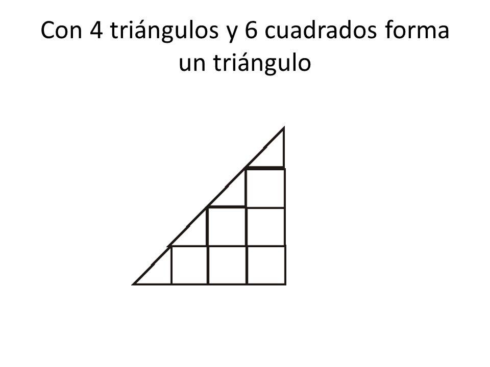 Con 4 triángulos y 6 cuadrados forma un triángulo