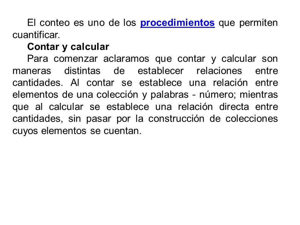 El conteo es uno de los procedimientos que permiten cuantificar.