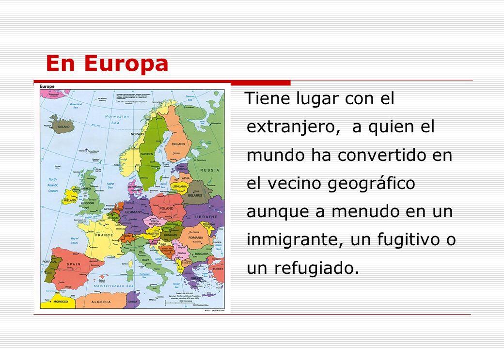 En Europa extranjero, a quien el mundo ha convertido en