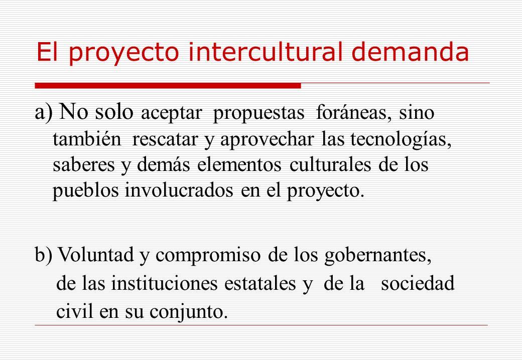 El proyecto intercultural demanda
