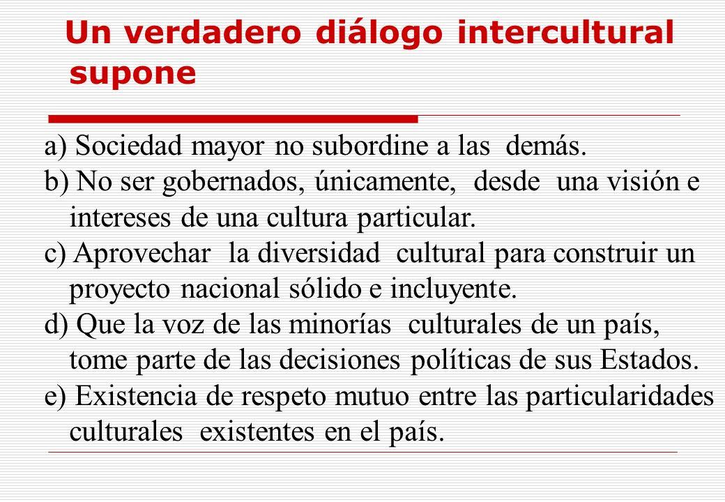 Un verdadero diálogo intercultural supone
