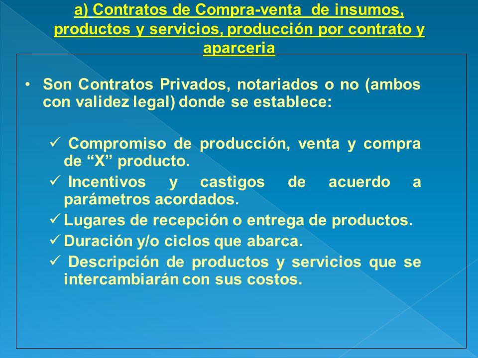 a) Contratos de Compra-venta de insumos, productos y servicios, producción por contrato y aparceria