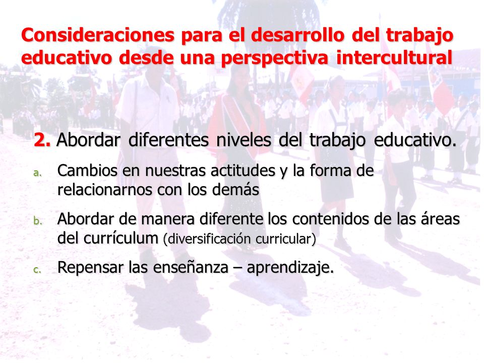 2. Abordar diferentes niveles del trabajo educativo.