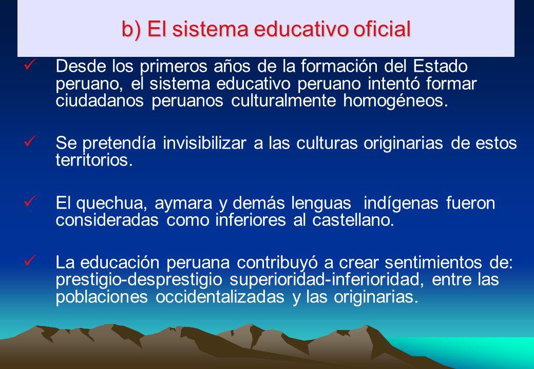 b) El sistema educativo oficial