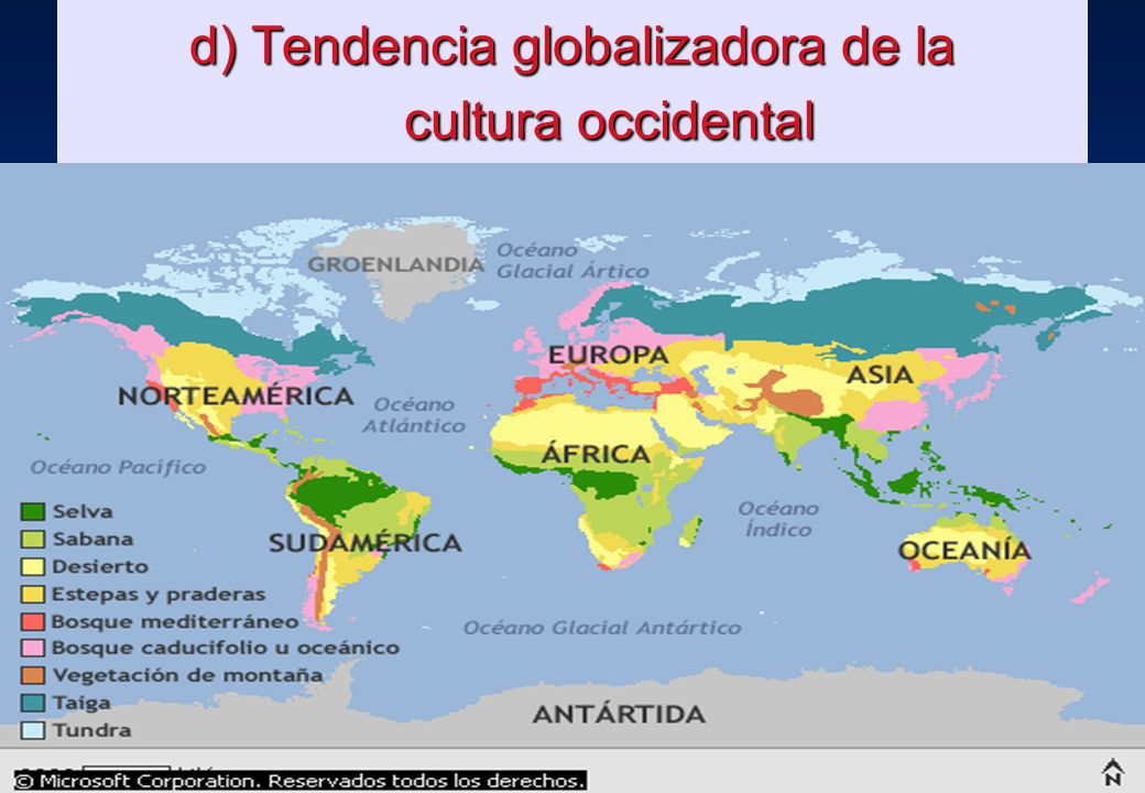 d) Tendencia globalizadora de la cultura occidental
