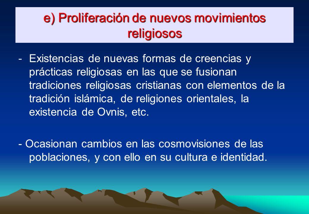 e) Proliferación de nuevos movimientos religiosos