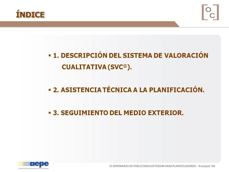 ÍNDICE 1. DESCRIPCIÓN DEL SISTEMA DE VALORACIÓN CUALITATIVA (SVC®).
