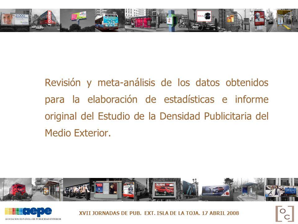 Revisión y meta-análisis de los datos obtenidos para la elaboración de estadísticas e informe original del Estudio de la Densidad Publicitaria del Medio Exterior.