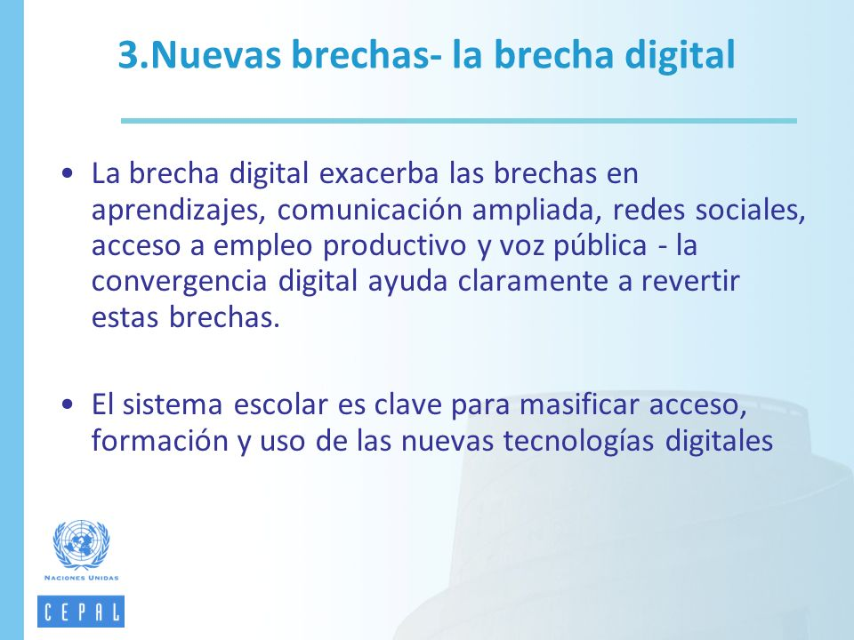 3.Nuevas brechas- la brecha digital