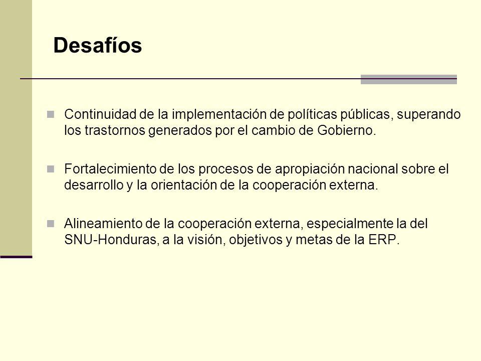 Desafíos Continuidad de la implementación de políticas públicas, superando los trastornos generados por el cambio de Gobierno.