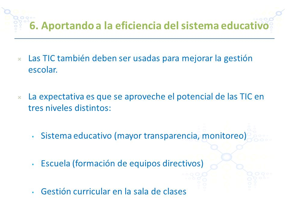 6. Aportando a la eficiencia del sistema educativo