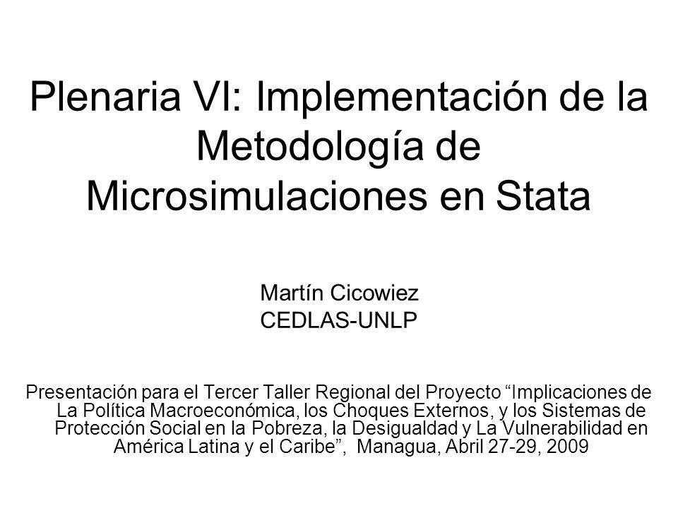 Plenaria VI: Implementación de la Metodología de Microsimulaciones en Stata