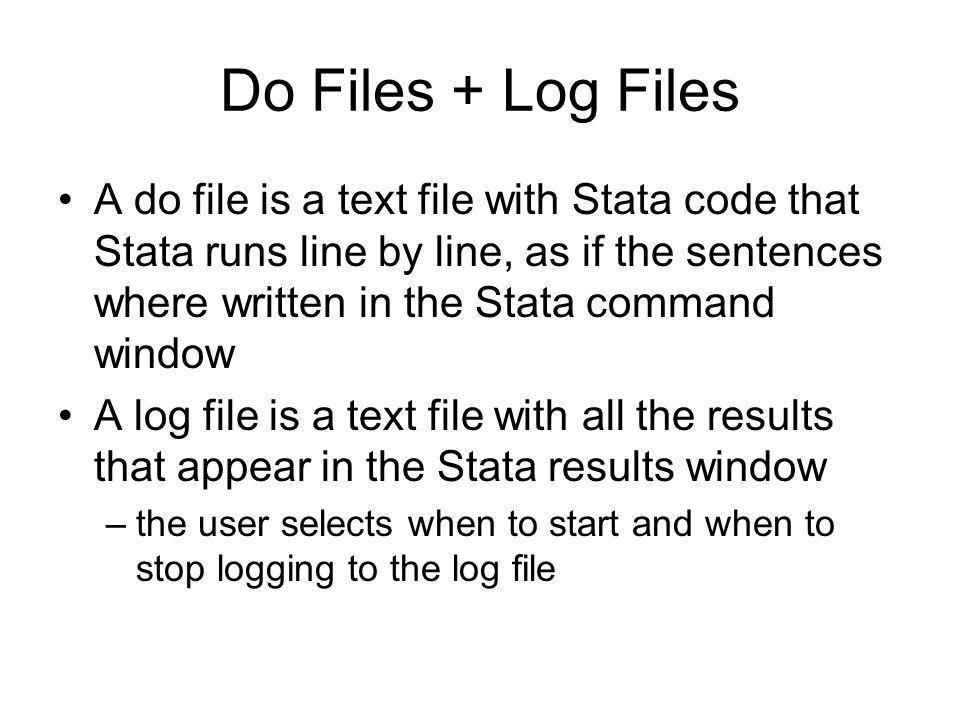 Do Files + Log Files