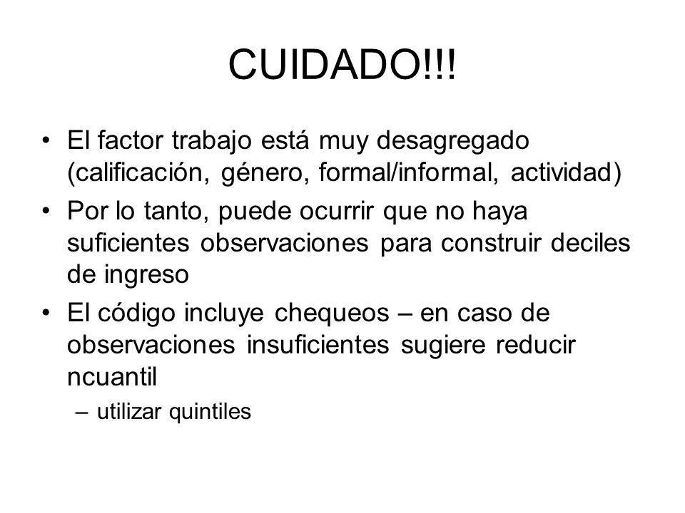 CUIDADO!!! El factor trabajo está muy desagregado (calificación, género, formal/informal, actividad)