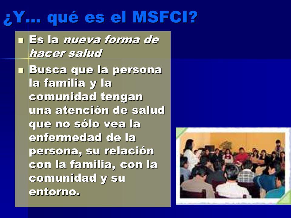¿Y… qué es el MSFCI Es la nueva forma de hacer salud
