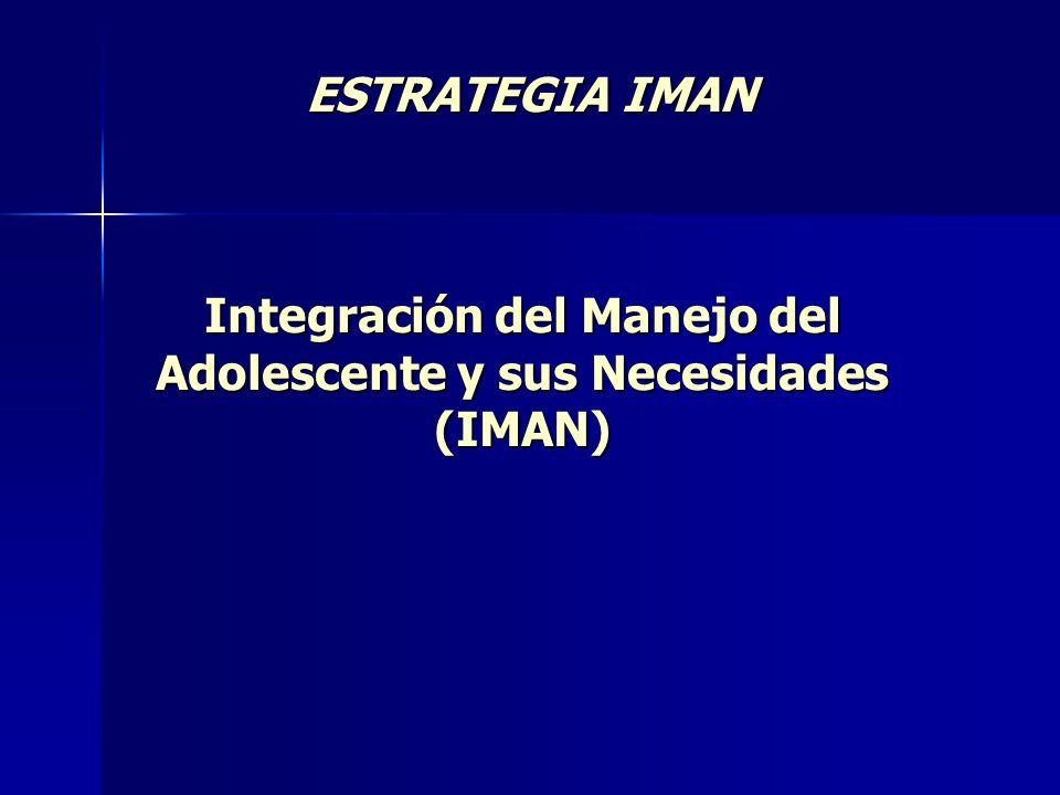 Integración del Manejo del Adolescente y sus Necesidades (IMAN)