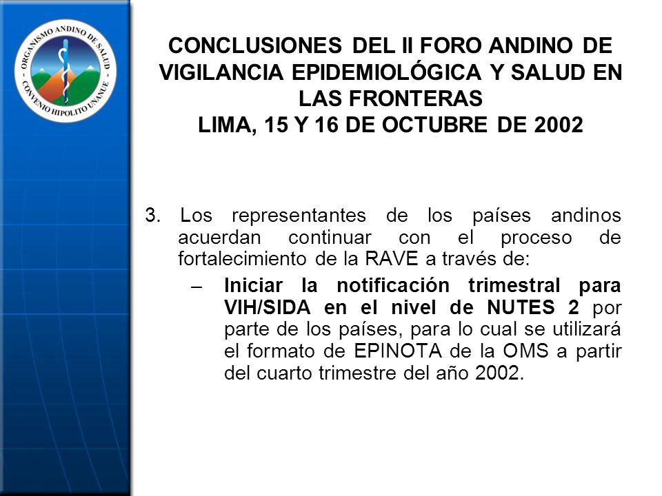 CONCLUSIONES DEL II FORO ANDINO DE VIGILANCIA EPIDEMIOLÓGICA Y SALUD EN LAS FRONTERAS LIMA, 15 Y 16 DE OCTUBRE DE 2002
