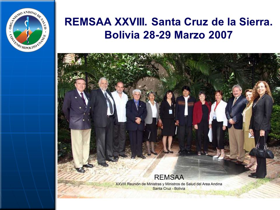 REMSAA XXVIII. Santa Cruz de la Sierra. Bolivia 28-29 Marzo 2007