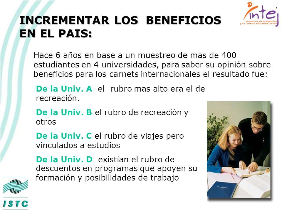 INCREMENTAR LOS BENEFICIOS EN EL PAIS: