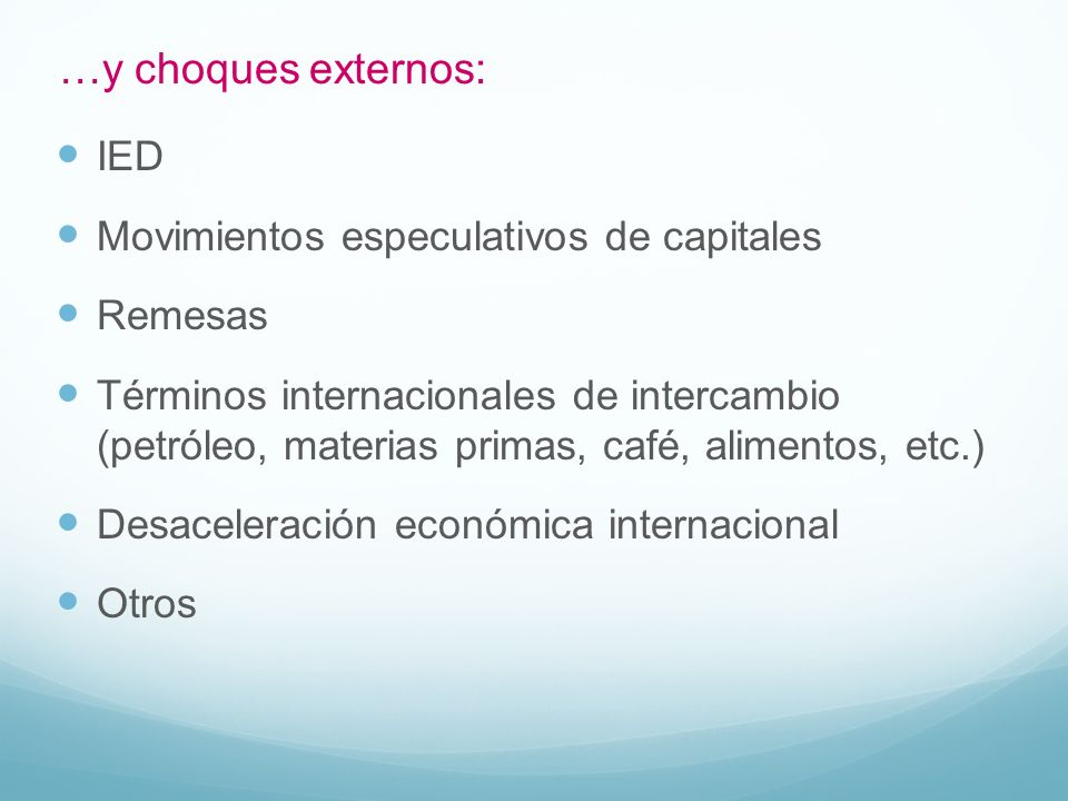 …y choques externos: IED Movimientos especulativos de capitales