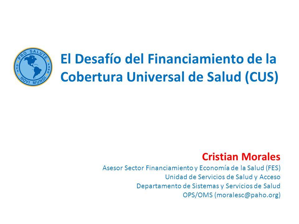 El Desafío del Financiamiento de la Cobertura Universal de Salud (CUS)