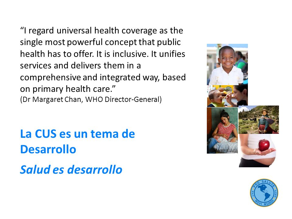 La CUS es un tema de Desarrollo Salud es desarrollo