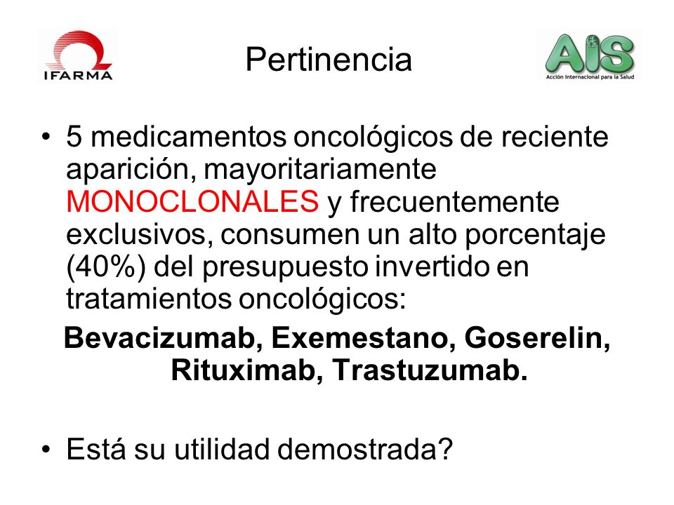 Bevacizumab, Exemestano, Goserelin, Rituximab, Trastuzumab.