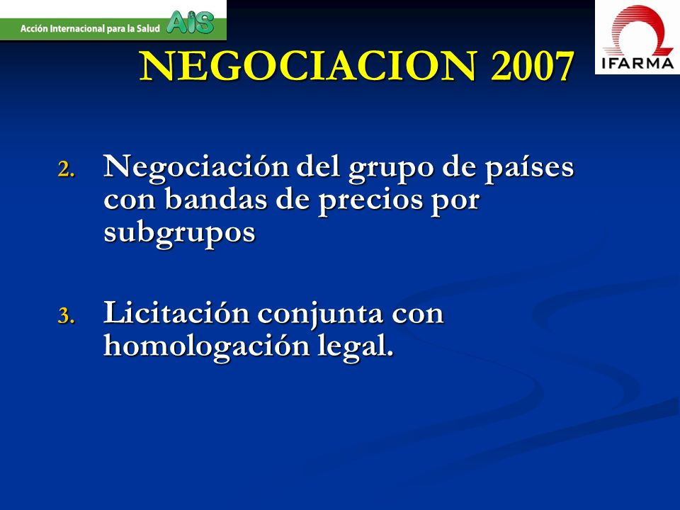 NEGOCIACION 2007Negociación del grupo de países con bandas de precios por subgrupos.