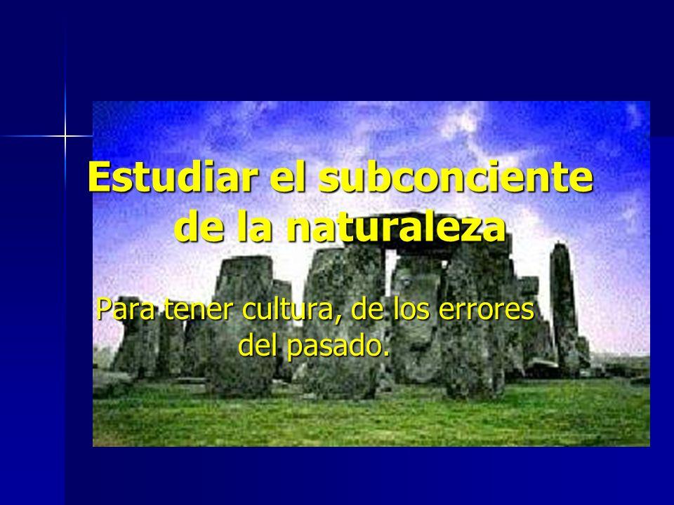 Estudiar el subconciente de la naturaleza