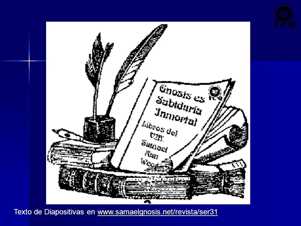 Texto de Diapositivas en www.samaelgnosis.net/revista/ser31