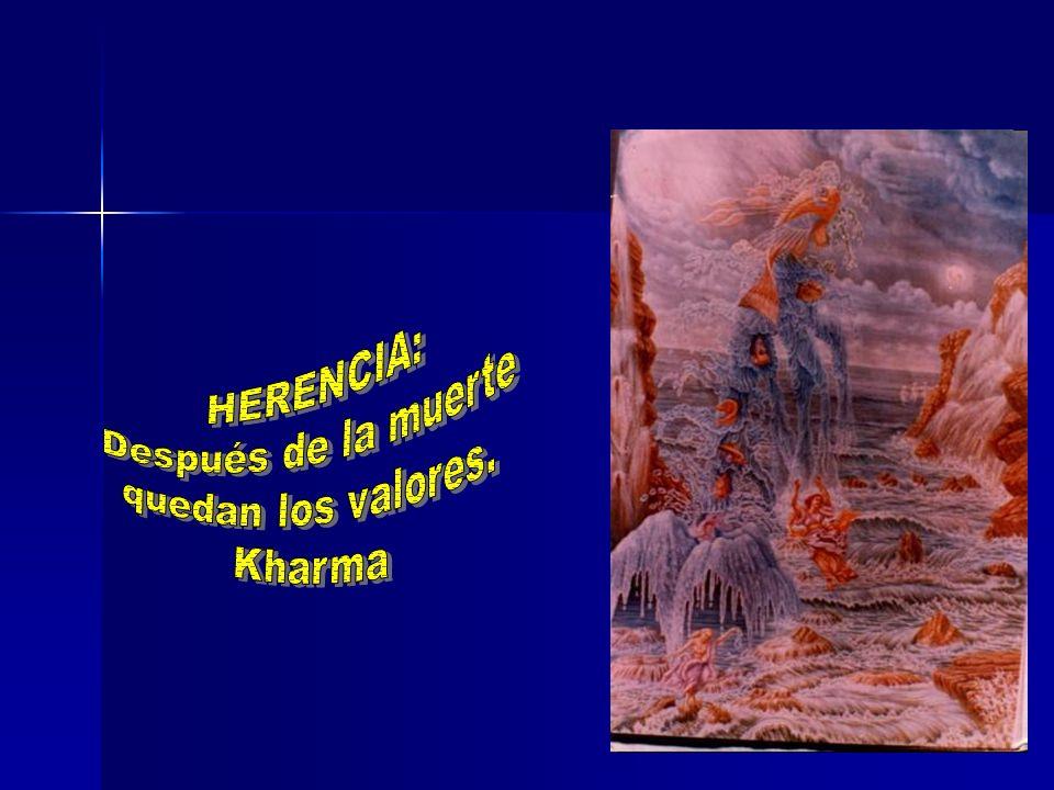 HERENCIA: Después de la muerte quedan los valores. Kharma