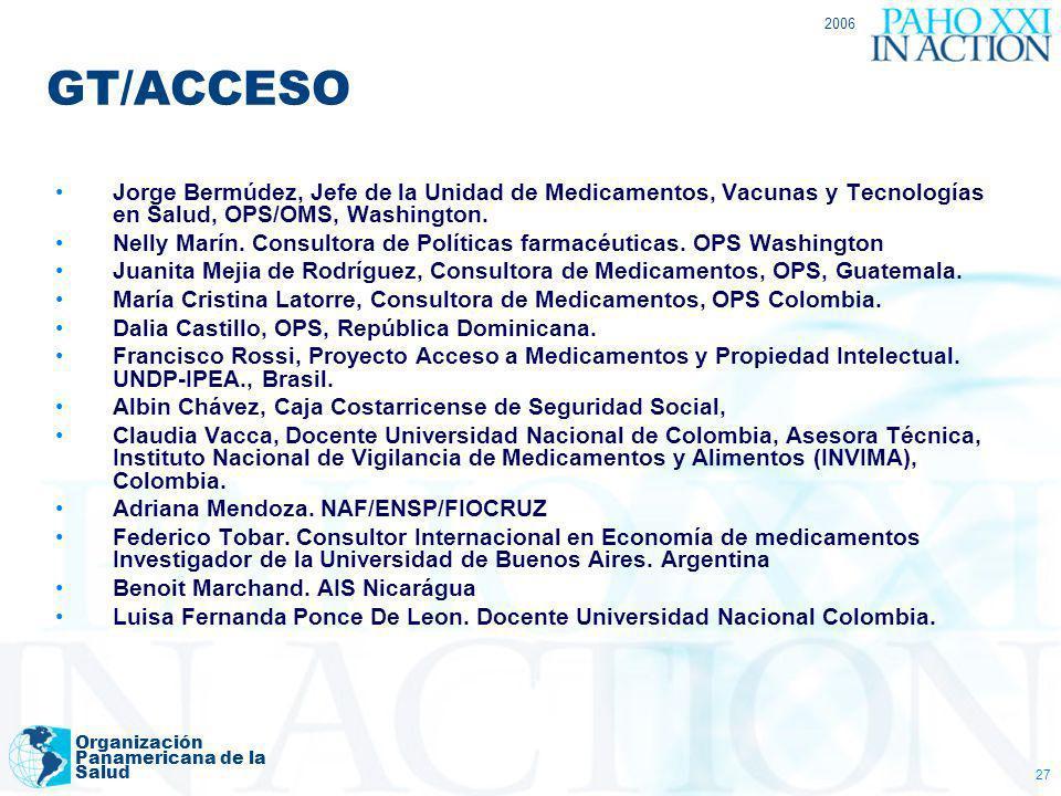 2006 GT/ACCESO. Jorge Bermúdez, Jefe de la Unidad de Medicamentos, Vacunas y Tecnologías en Salud, OPS/OMS, Washington.